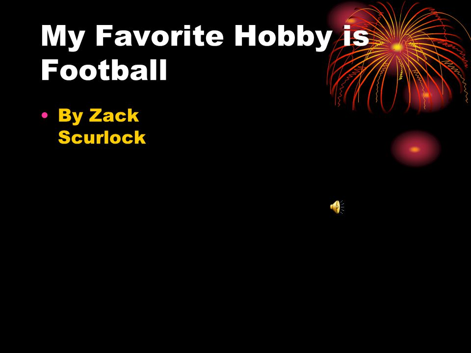 My Favorite Hobby is Football By Zack Scurlock