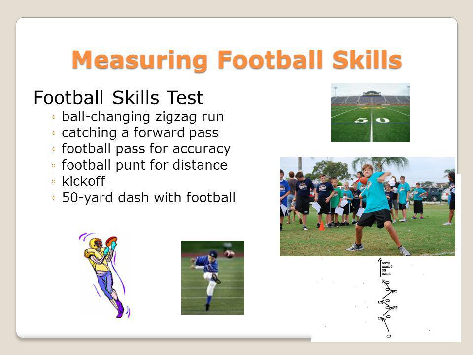 Measuring Football Skills Football Skills Test ball-changing zigzag run catching a forward pass football pass for accuracy football punt for distance