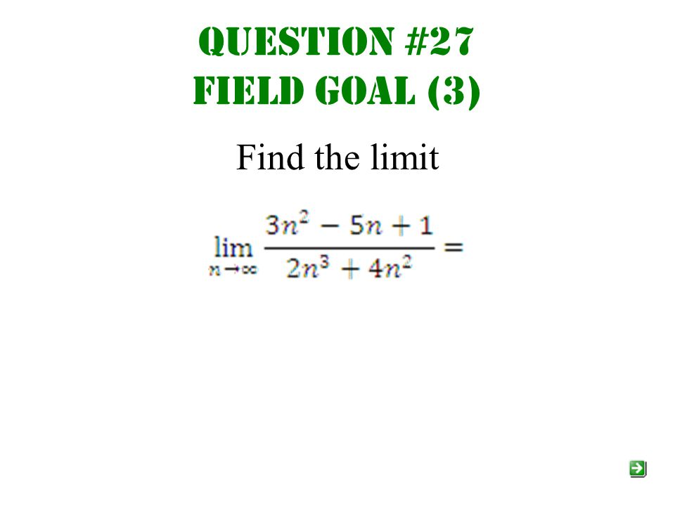 Question #27 field goal (3) Find the limit