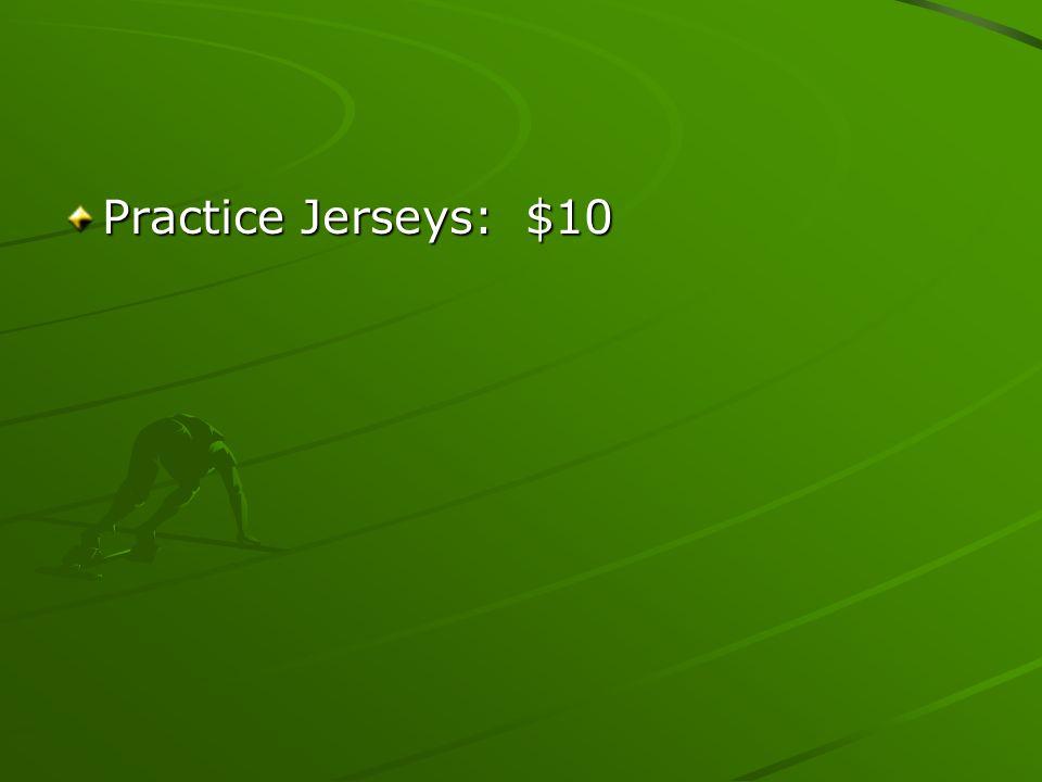 Practice Jerseys: $10