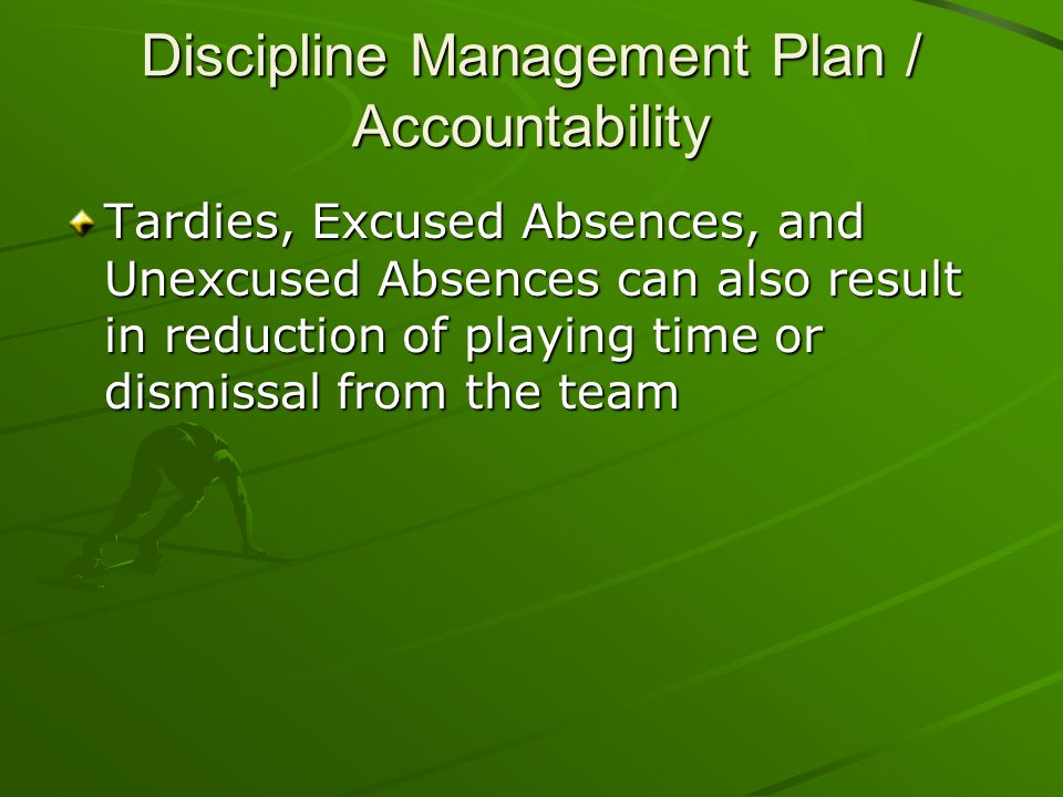 Discipline Management Plan / Accountability In School Discipline: Consequences for any misbehavior in school will result in Hard Yards and or reduction in playing time Football Players will be held accountable for not doing what they should be doing