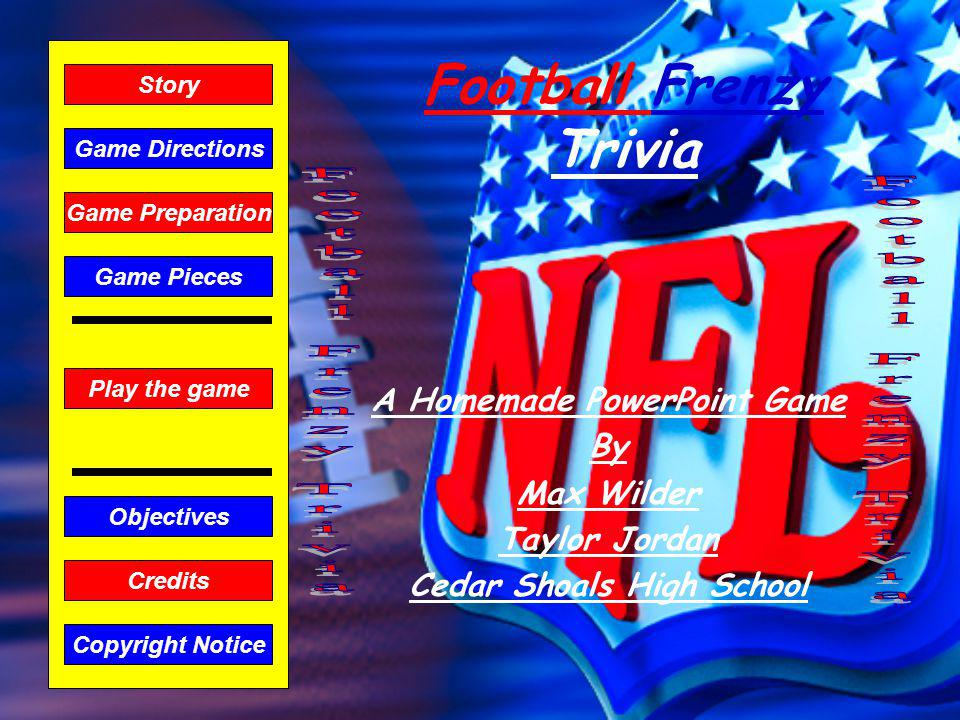 The Story of the Football Frenzy Trivia Write story here.