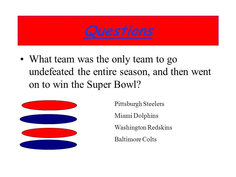 What team was the only team to go undefeated the entire season, and then went on to win the Super Bowl? Pittsburgh Steelers Miami Dolphins Washington