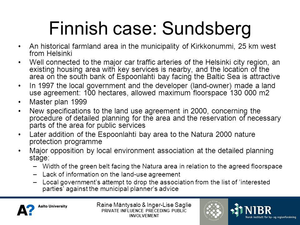 Raine Mäntysalo & Inger-Lise Saglie PRIVATE INFLUENCE PRECEDING PUBLIC INVOLVEMENT Finnish case: Sundsberg An historical farmland area in the municipa