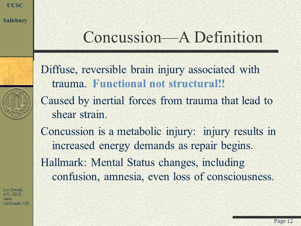 Page 11 UCSC Lori Dewald, ATC, ED.D. James MacDonald, MD Salisbury Brain Anatomy