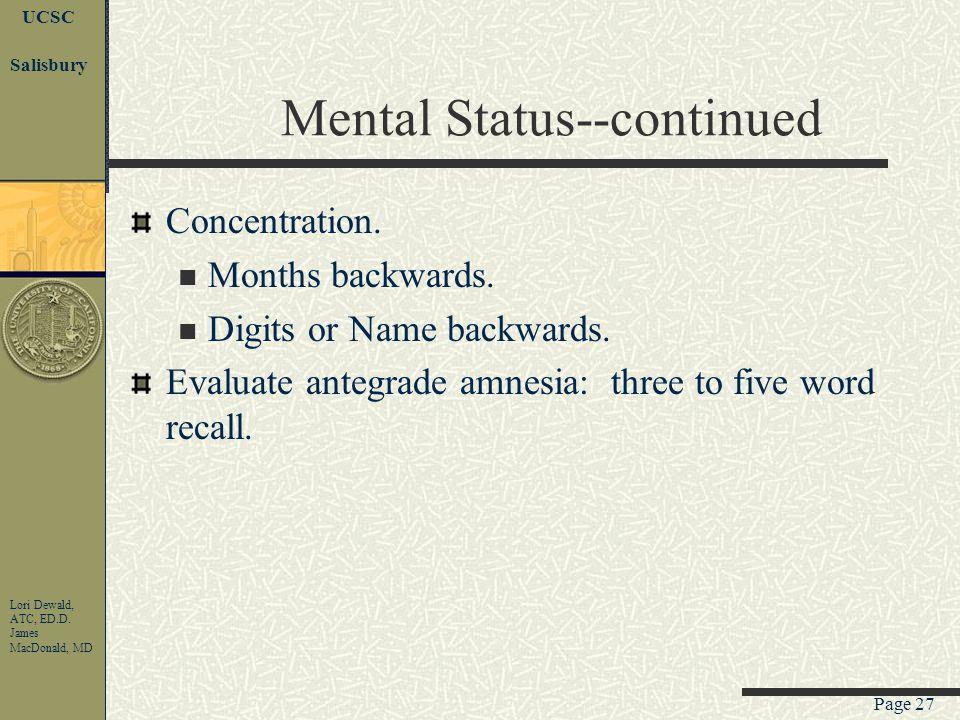 Page 26 UCSC Lori Dewald, ATC, ED.D. James MacDonald, MD Salisbury On field mental status Orientation and evaluation of retrograde amnesia. Who are we