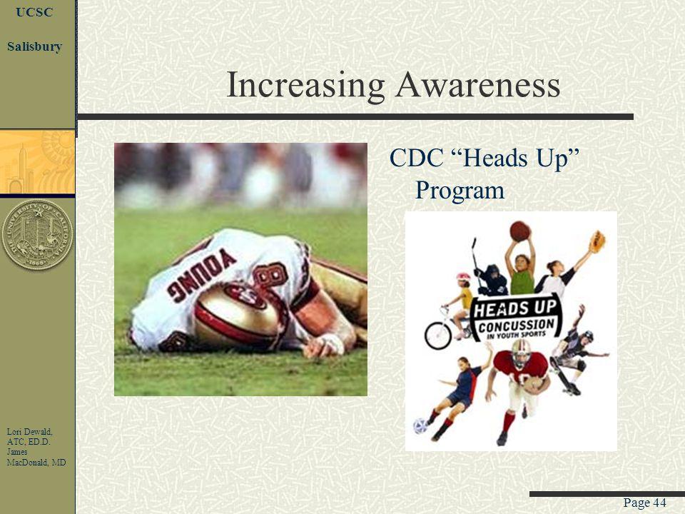 Page 43 UCSC Lori Dewald, ATC, ED.D. James MacDonald, MD Salisbury Whats new continued Neuropsychometric testing preseason, after trauma, and postseas