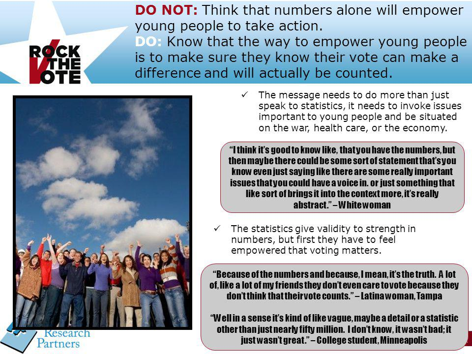 28 DO NOT: Think that numbers alone will empower young people to take action. DO: Know that the way to empower young people is to make sure they know