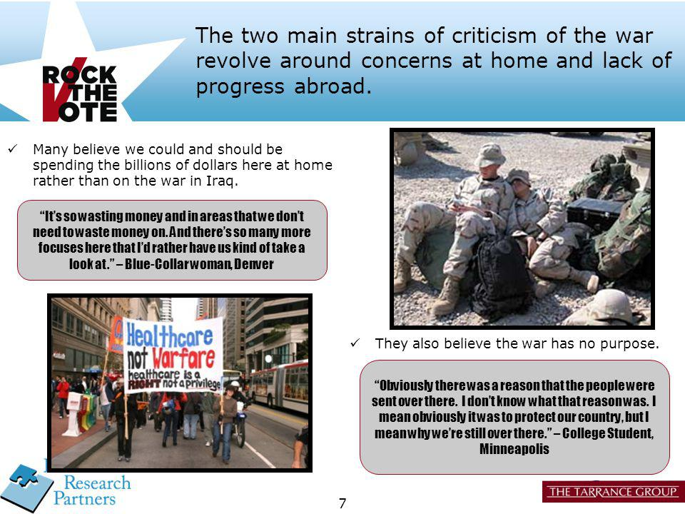 7 The two main strains of criticism of the war revolve around concerns at home and lack of progress abroad.