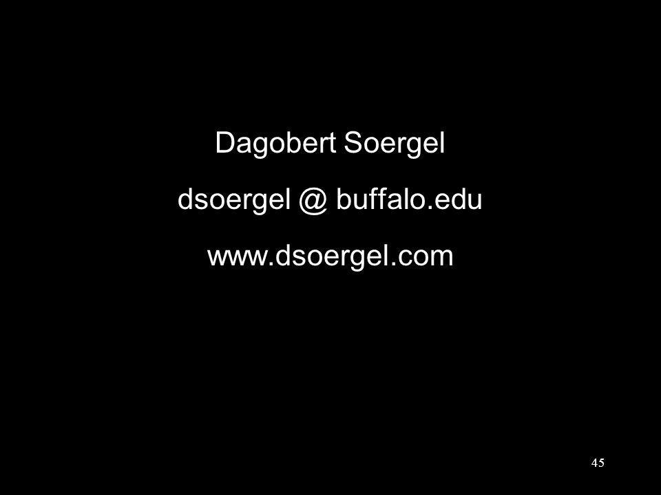 Dagobert Soergel dsoergel @ buffalo.edu www.dsoergel.com 45