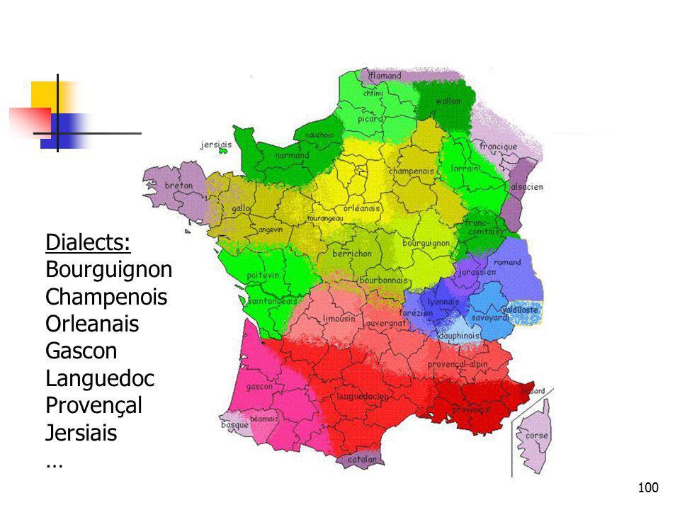 100 Dialects: Bourguignon Champenois Orleanais Gascon Languedoc Provençal Jersiais …