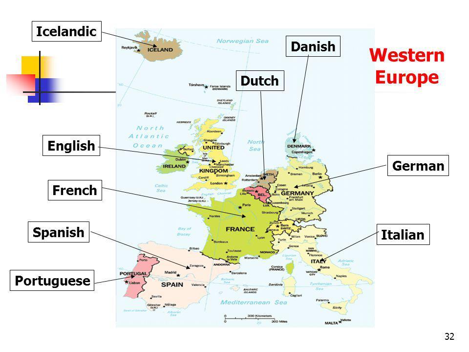 32 English Spanish Portuguese French Dutch Danish Icelandic Italian German Western Europe