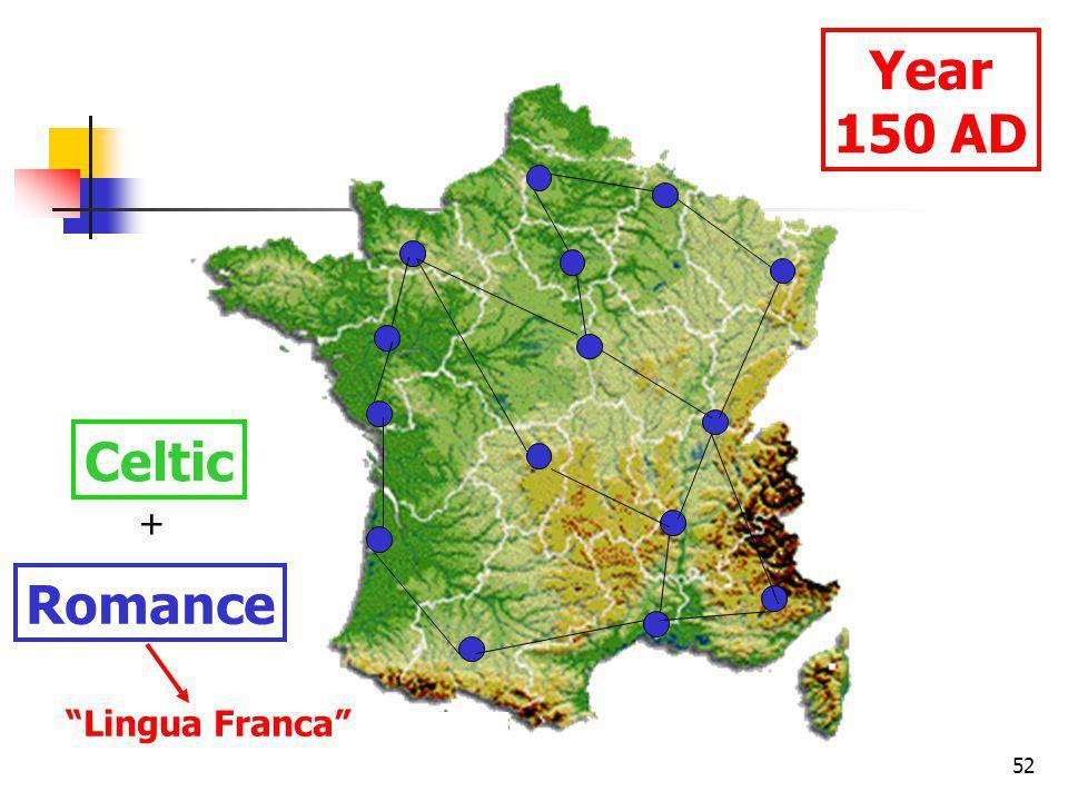 52 Year 150 AD Celtic Romance + Lingua Franca
