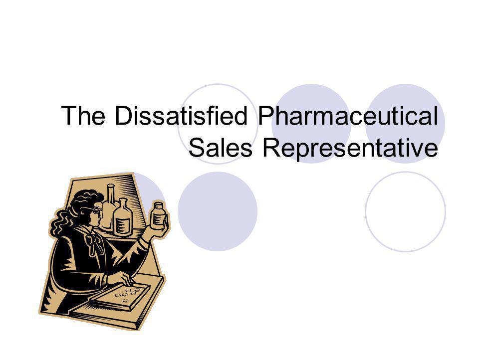 The Dissatisfied Pharmaceutical Sales Representative
