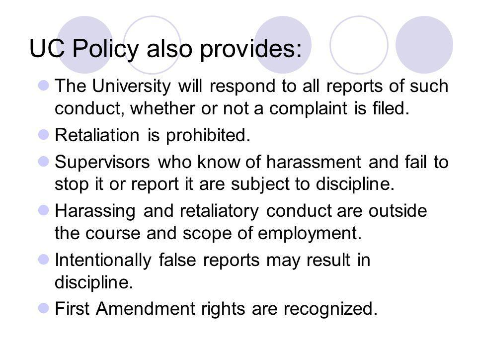 UC Policy also provides: The University will respond to all reports of such conduct, whether or not a complaint is filed.