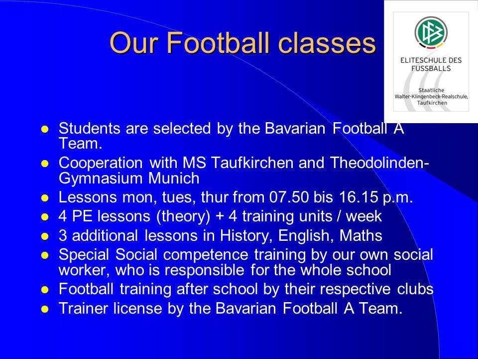 Our Football classes l Students are selected by the Bavarian Football A Team.