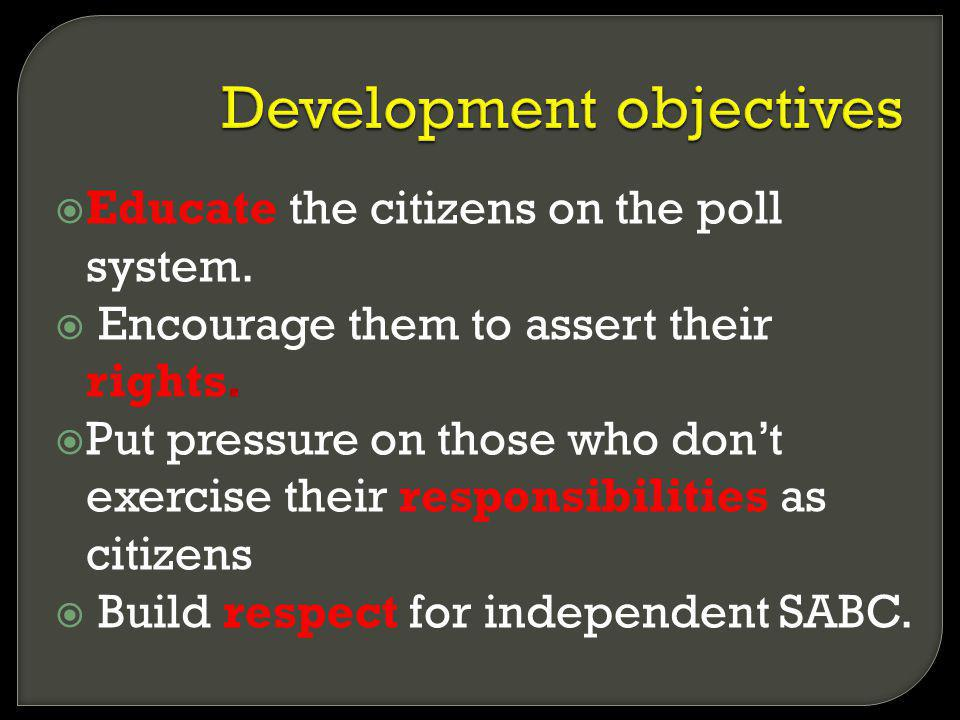 Educate the citizens on the poll system. Encourage them to assert their rights. Put pressure on those who dont exercise their responsibilities as citi