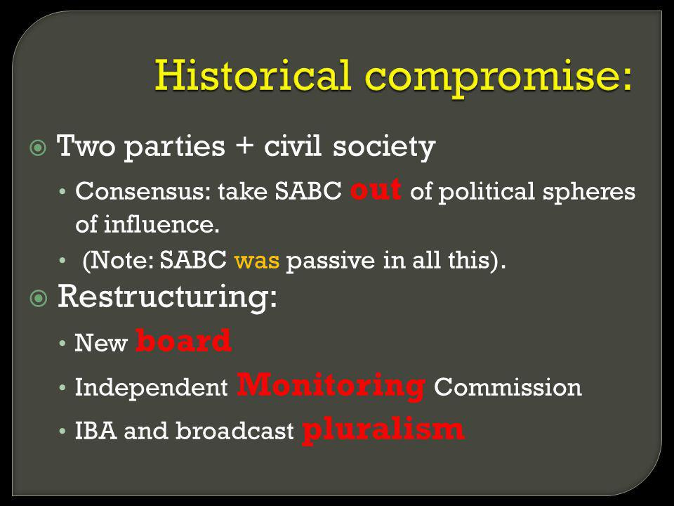 Two parties + civil society Consensus: take SABC out of political spheres of influence.