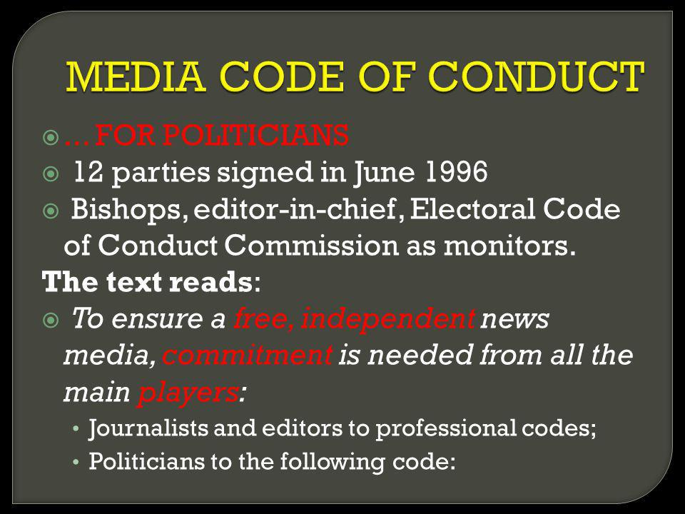 ... FOR POLITICIANS 12 parties signed in June 1996 Bishops, editor-in-chief, Electoral Code of Conduct Commission as monitors. The text reads: To ensu