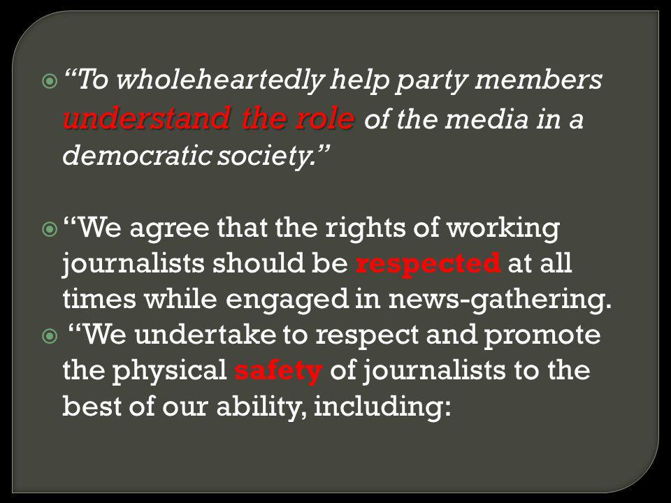 understand the role To wholeheartedly help party members understand the role of the media in a democratic society. We agree that the rights of working
