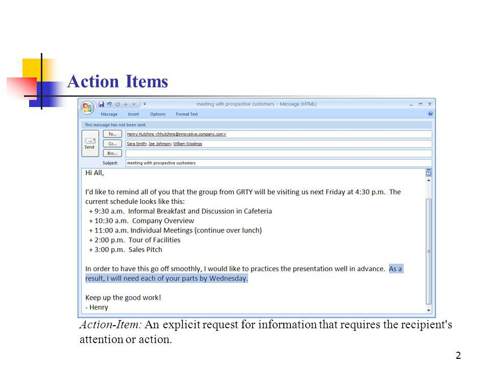 2 Action Items Action-Item: An explicit request for information that requires the recipient s attention or action.