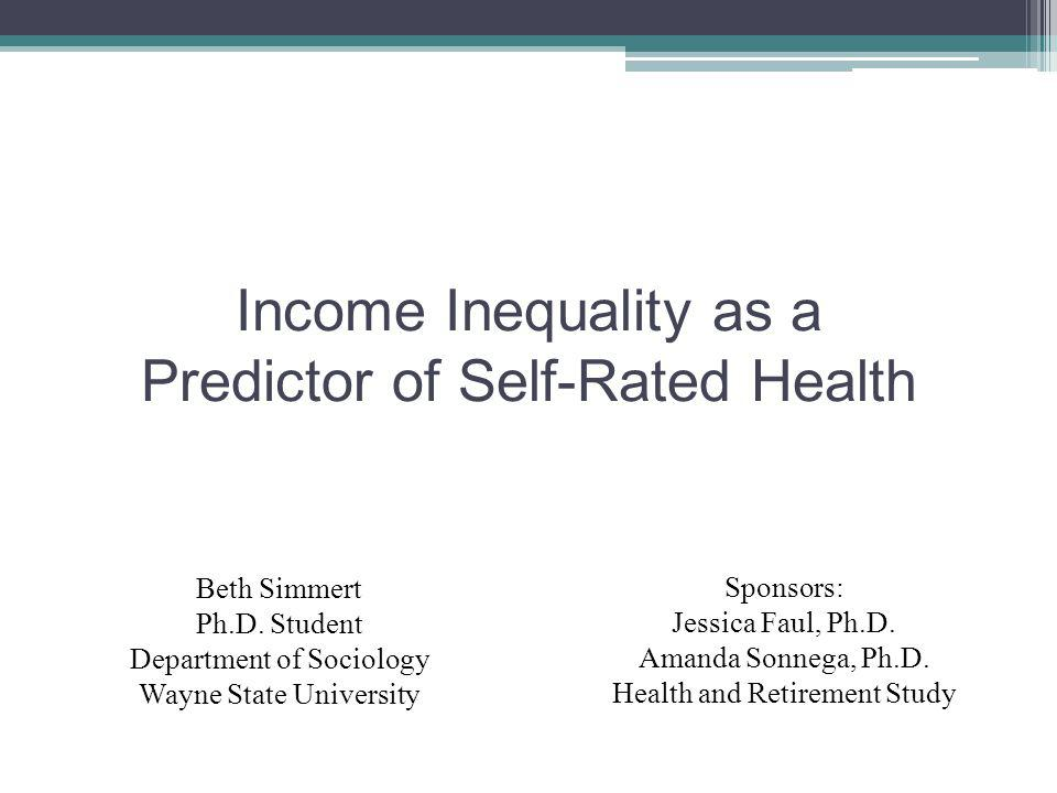 Income Inequality as a Predictor of Self-Rated Health Beth Simmert Ph.D.