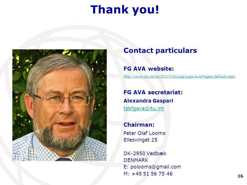 16 International Telecommunication Union Barrier-Free Digital Television 25 May 2011 European Commission Thank you! Contact particulars FG AVA website