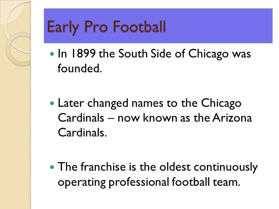 Early Pro Football In 1899 the South Side of Chicago was founded.
