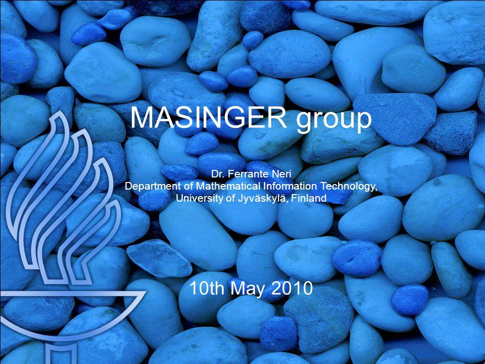 MASINGER group Memetic Algorithms, Swarm Intelligence, Networks, Genetic and Evolutionary Robotics