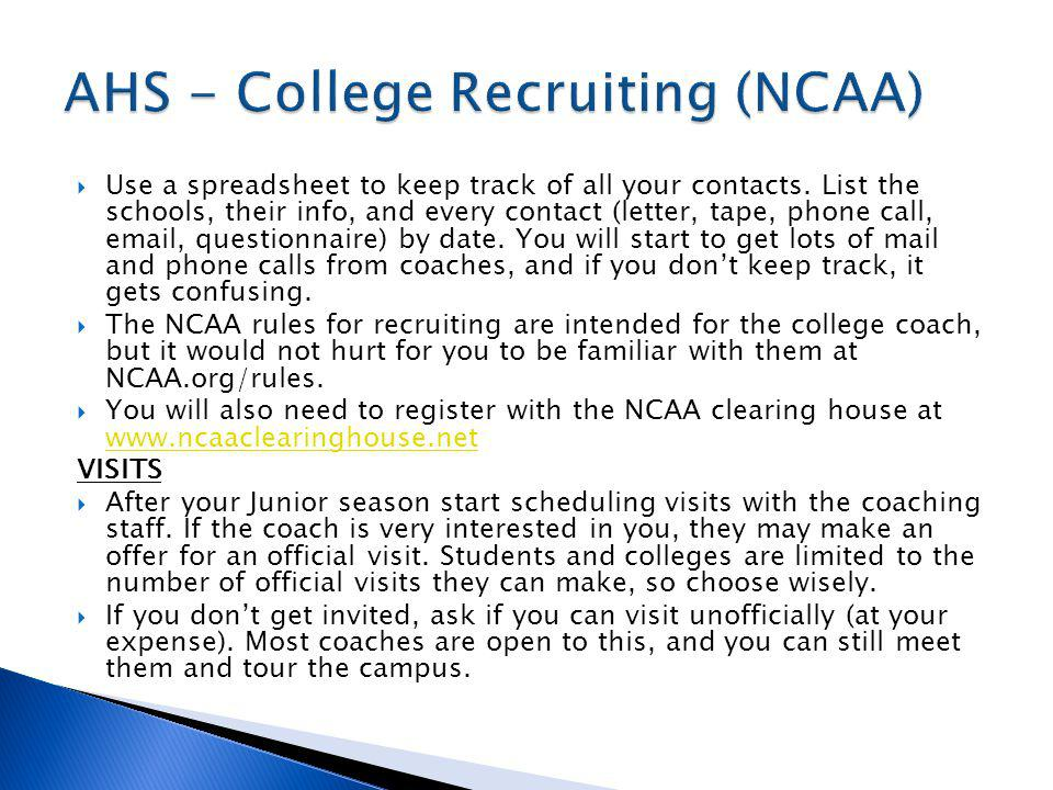 Sophomore year – Summer camps and contact letters Junior year – Meet with Coach Johnson regarding recruiting camps by November.