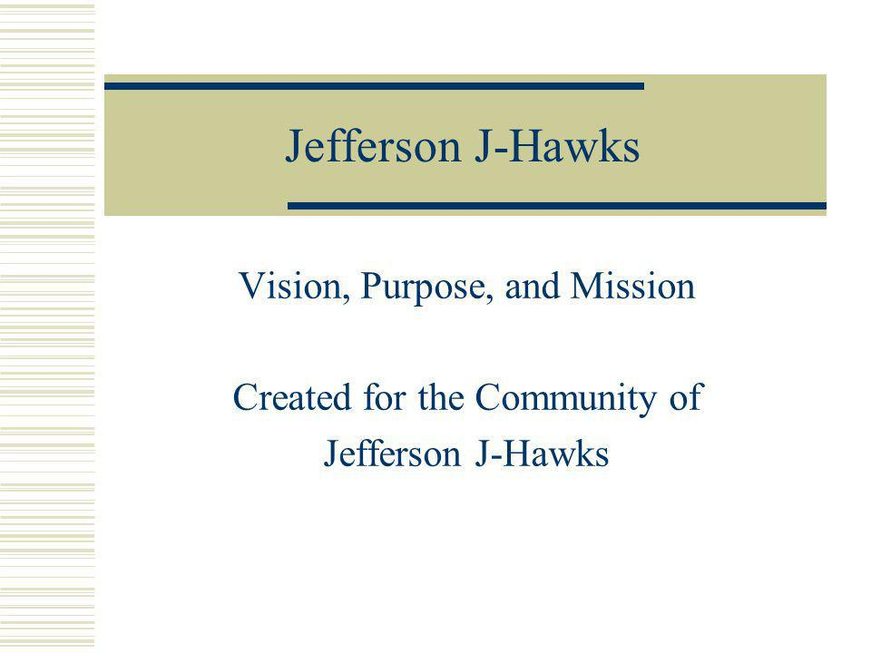 Jefferson J-Hawks Vision, Purpose, and Mission Created for the Community of Jefferson J-Hawks