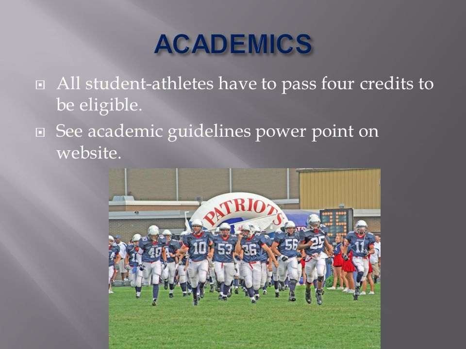 All student-athletes have to pass four credits to be eligible.