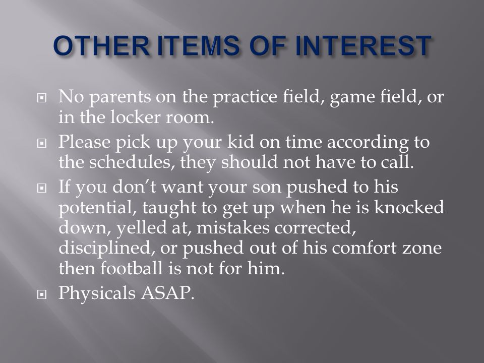 No parents on the practice field, game field, or in the locker room.