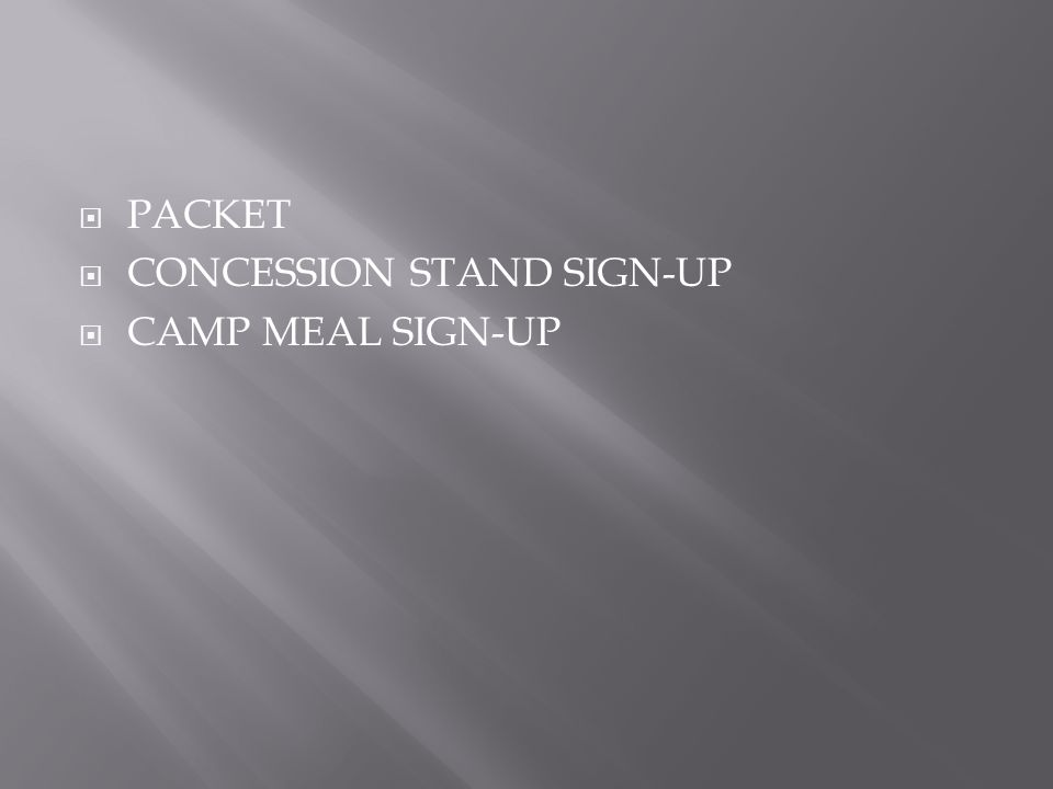 PACKET CONCESSION STAND SIGN-UP CAMP MEAL SIGN-UP