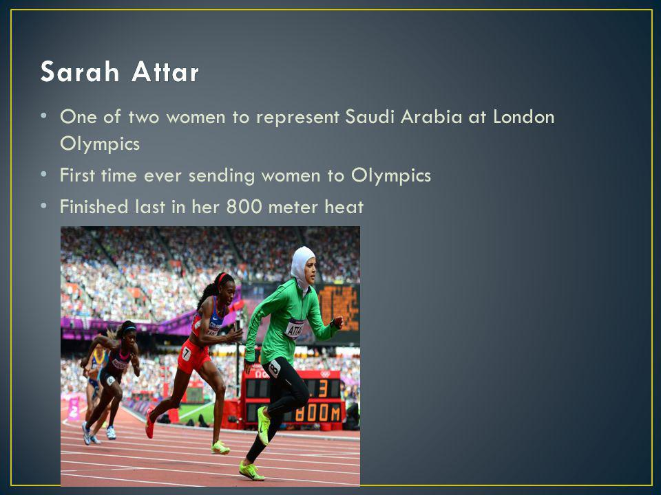 One of two women to represent Saudi Arabia at London Olympics First time ever sending women to Olympics Finished last in her 800 meter heat
