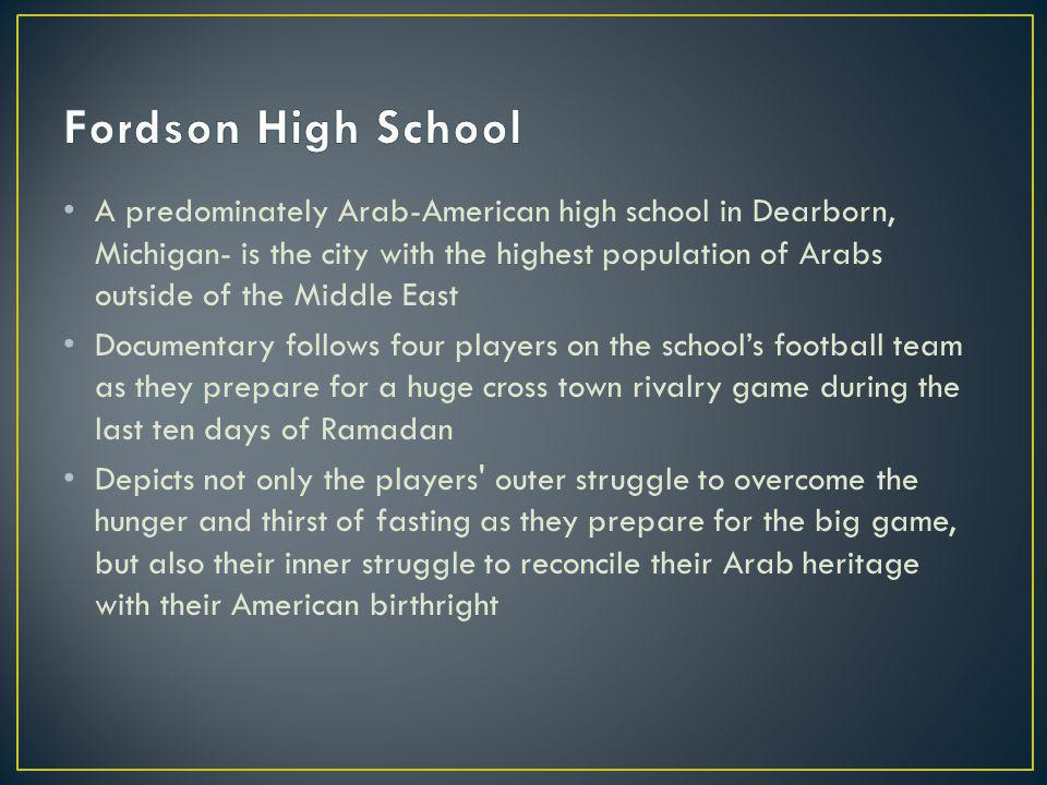 A predominately Arab-American high school in Dearborn, Michigan- is the city with the highest population of Arabs outside of the Middle East Documentary follows four players on the schools football team as they prepare for a huge cross town rivalry game during the last ten days of Ramadan Depicts not only the players outer struggle to overcome the hunger and thirst of fasting as they prepare for the big game, but also their inner struggle to reconcile their Arab heritage with their American birthright