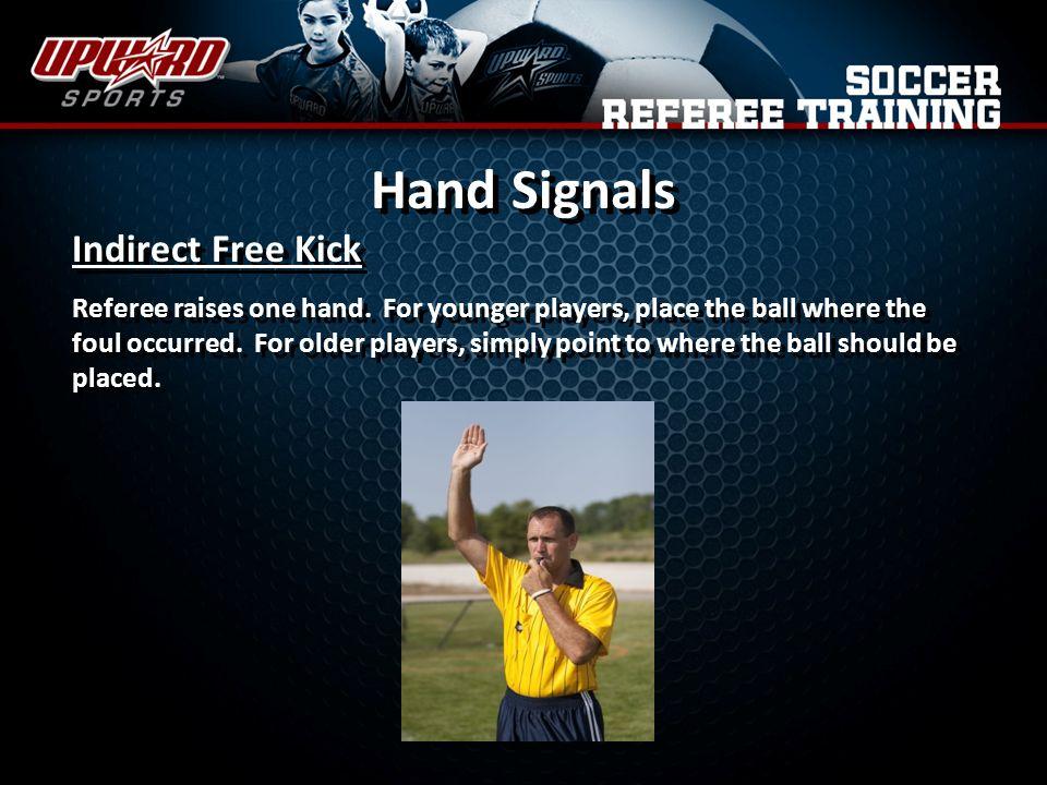 Hand Signals Indirect Free Kick Referee raises one hand.