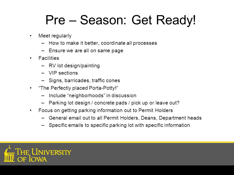 Pre – Season: Get Ready! Meet regularly –How to make it better, coordinate all processes –Ensure we are all on same page Facilities –RV lot design/pai