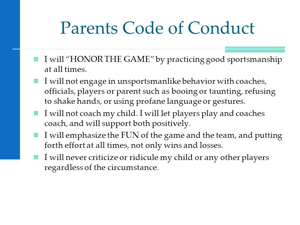 Parents Code of Conduct, cont.