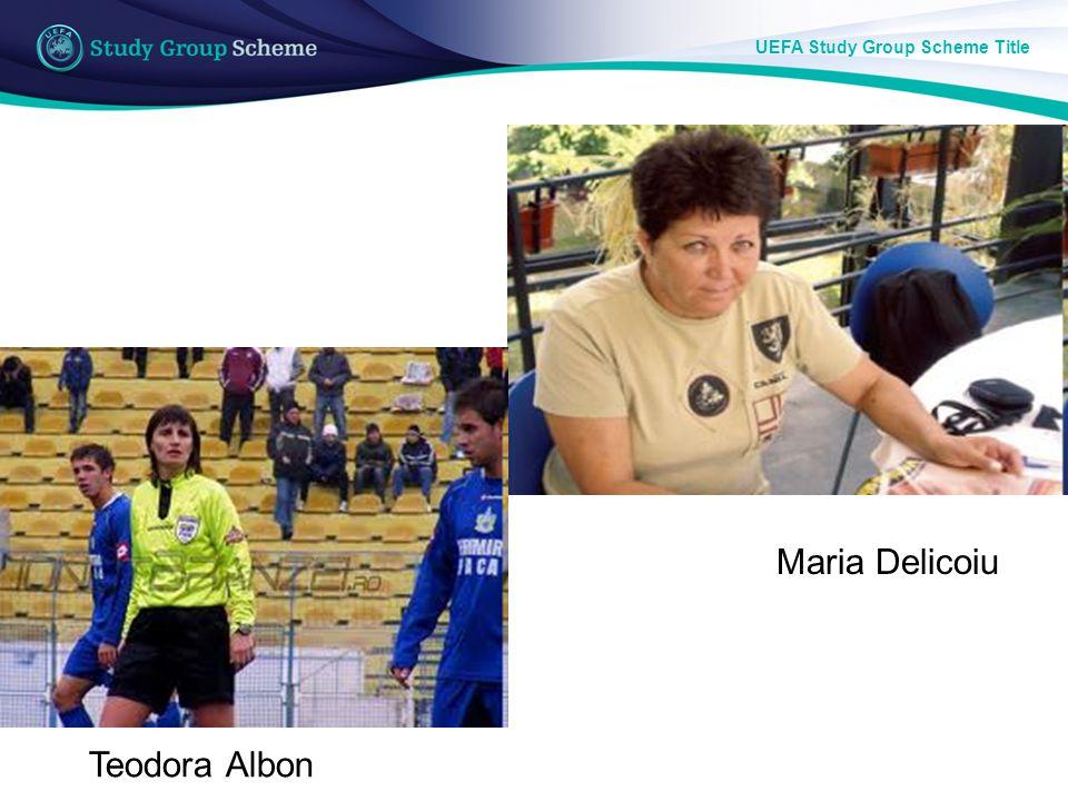 UEFA Study Group Scheme Title Maria Delicoiu Teodora Albon