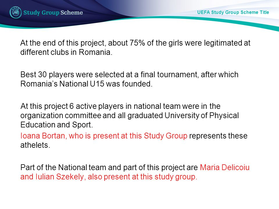 At the end of this project, about 75% of the girls were legitimated at different clubs in Romania.