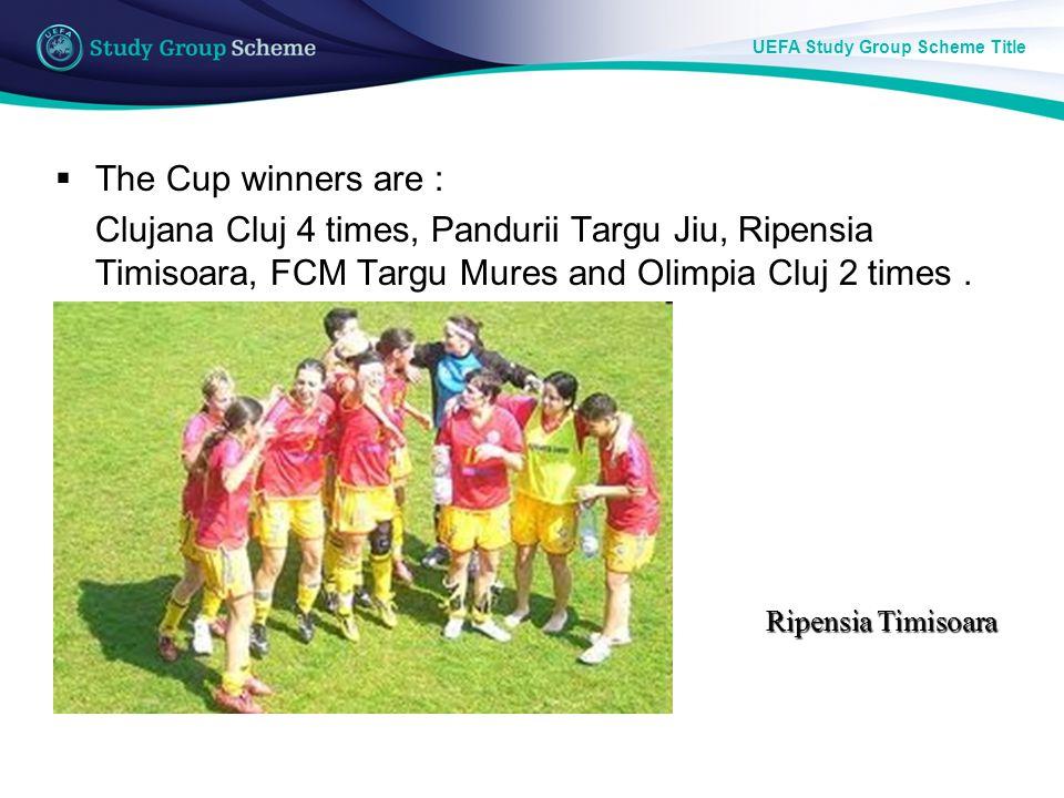 UEFA Study Group Scheme Title The Cup winners are : Clujana Cluj 4 times, Pandurii Targu Jiu, Ripensia Timisoara, FCM Targu Mures and Olimpia Cluj 2 times.