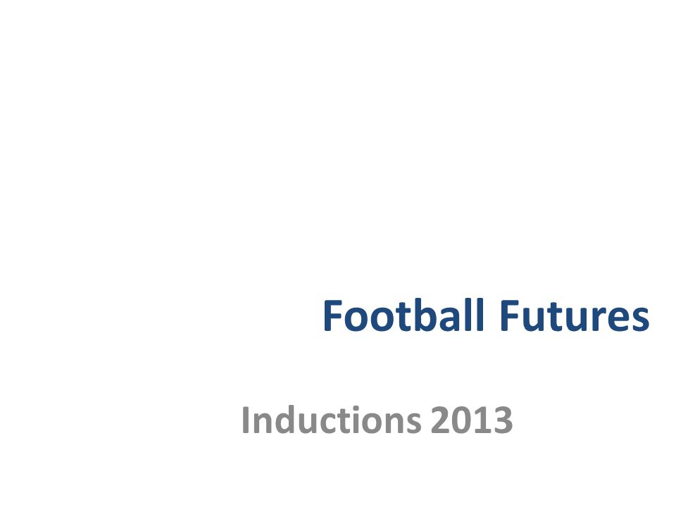 Football Futures Inductions 2013