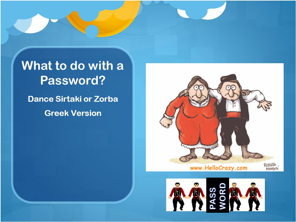 What to do with a Password Dance Sirtaki or Zorba Greek Version