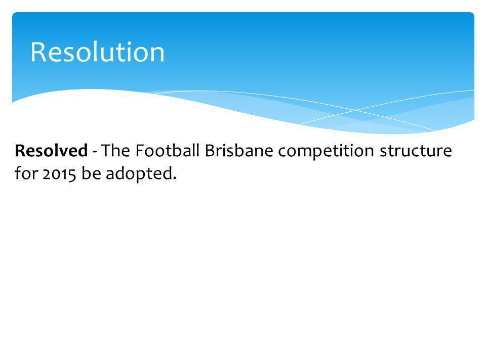 2015 FOOTBALL BRISBANE STRUCTURE