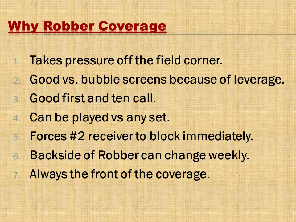 1. Takes pressure off the field corner. 2. Good vs. bubble screens because of leverage. 3. Good first and ten call. 4. Can be played vs any set. 5. Fo