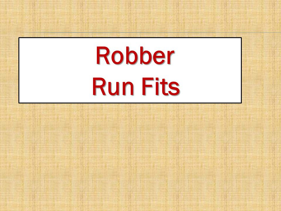 Robber Robber Run Fits Run Fits
