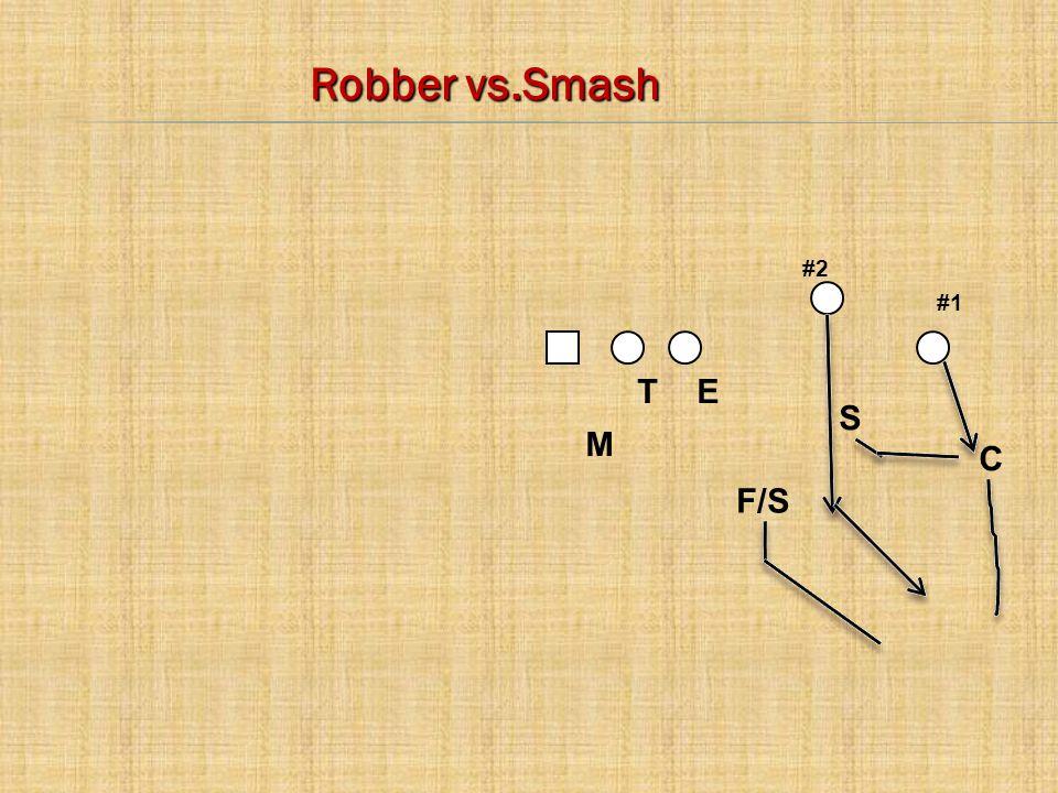 M S C TE #2 #1 F/S Robber vs.Smash