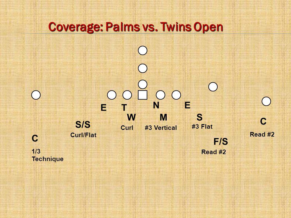 C E C MWS N T E F/S S/S Coverage: Palms vs.