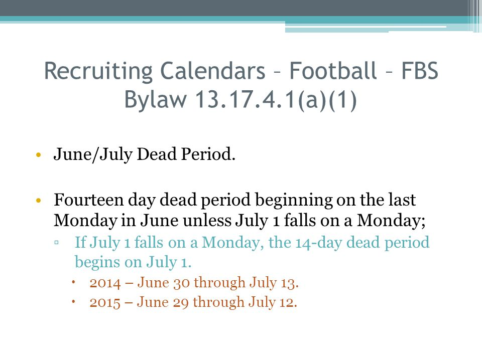 Recruiting Calendars – Football – FBS Bylaw 13.17.4.1(a)(1) June/July Dead Period.